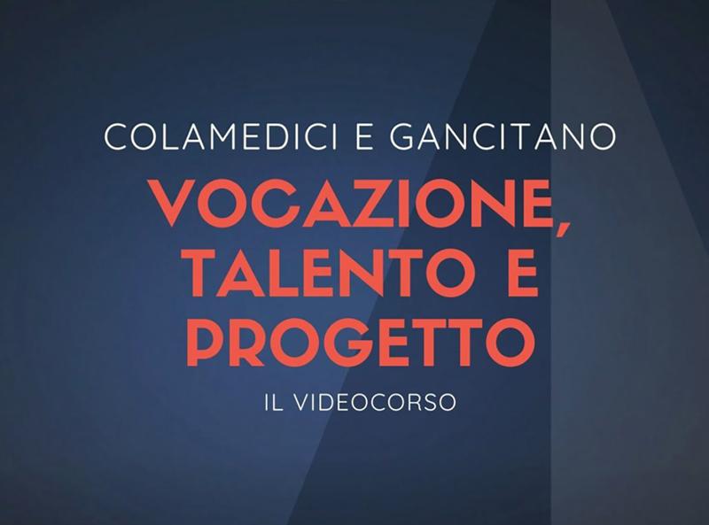 Vocazione Talento. e Progetto - Videocorsi - TlonTV